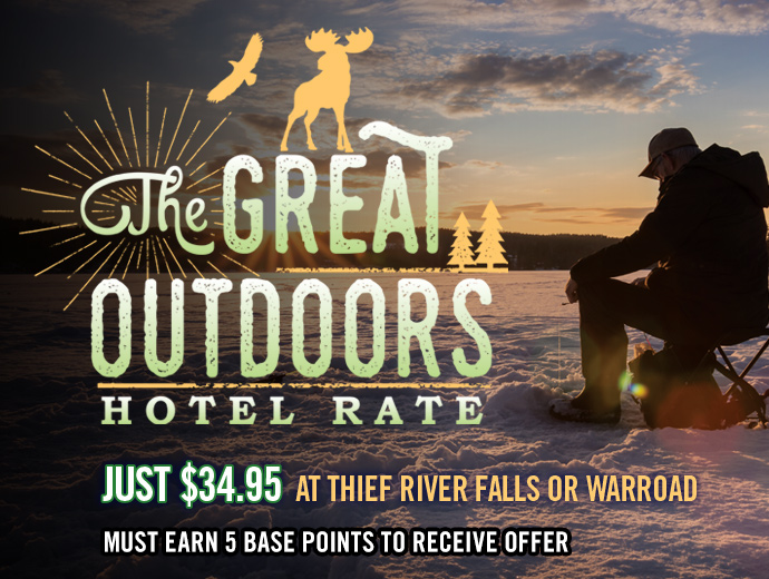 The Great Outdoors Hotel Special – Thief River Falls & Warroad